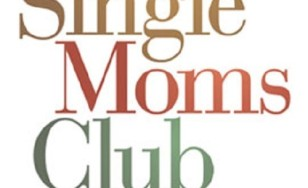 "Poster for the movie ""The Single Moms Club"""