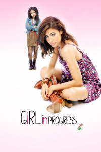 "Poster for the movie ""Girl in Progress"""