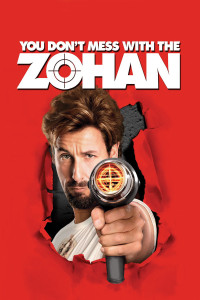 "Poster for the movie ""You Don't Mess With the Zohan"""