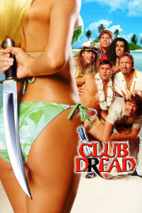 "Poster for the movie ""Club Dread"""