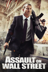 "Poster for the movie ""Assault on Wall Street"""