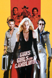 "Poster for the movie ""Guns, Girls and Gambling"""