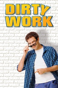 "Poster for the movie ""Dirty Work"""