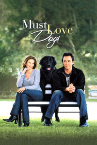 "Poster for the movie ""Must Love Dogs"""