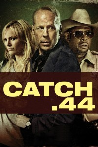 "Poster for the movie ""Catch .44"""
