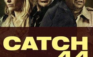 """Poster for the movie """"Catch .44"""""""