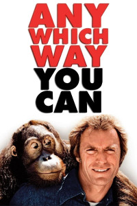 "Poster for the movie ""Any Which Way You Can"""