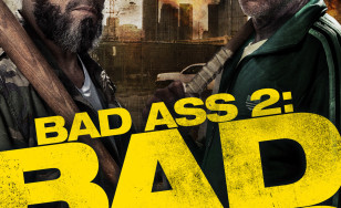 "Poster for the movie ""Bad Ass 2: Bad Asses"""