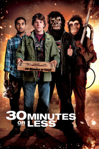"Poster for the movie ""30 Minutes or Less"""