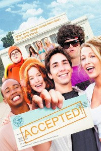 "Poster for the movie ""Accepted"""