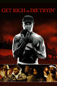 "Poster for the movie ""Get Rich or Die Tryin'"""