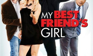 "Poster for the movie ""My Best Friend's Girl"""