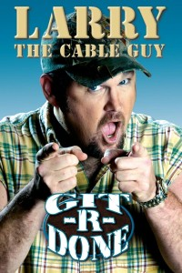 "Poster for the movie ""Larry the Cable Guy: Git-R-Done"""