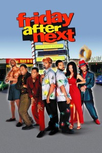 "Poster for the movie ""Friday After Next"""