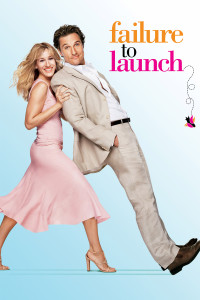 "Poster for the movie ""Failure to Launch"""