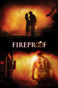 "Poster for the movie ""Fireproof"""