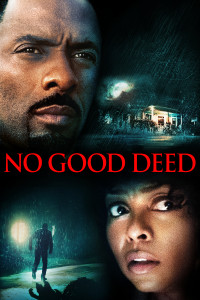 "Poster for the movie ""No Good Deed"""