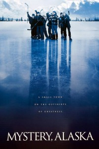 "Poster for the movie ""Mystery, Alaska"""