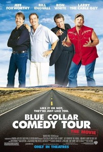 "Poster for the movie ""Blue Collar Comedy Tour: The Movie"""