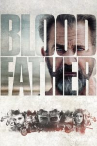 "Poster for the movie ""Blood Father"""