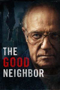 "Poster for the movie ""The Good Neighbor"""