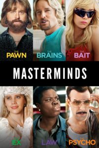 "Poster for the movie ""Masterminds"""