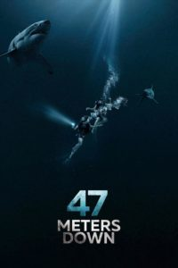 "Poster for the movie ""47 Meters Down"""