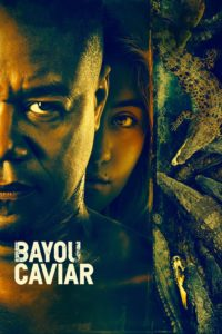 "Poster for the movie ""Bayou Caviar"""