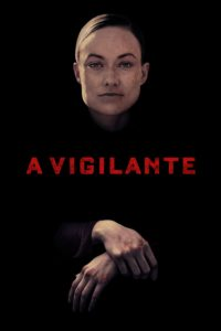 "Poster for the movie ""A Vigilante"""