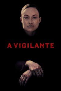 "Poster for the movie ""A Vigilante"""