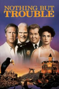 "Poster for the movie ""Nothing but Trouble"""