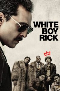 """Poster for the movie """"White Boy Rick"""""""