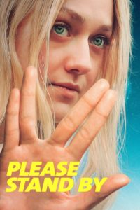 "Poster for the movie ""Please Stand By"""