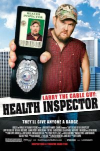 "Poster for the movie ""Larry the Cable Guy: Health Inspector"""