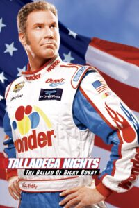 "Poster for the movie ""Talladega Nights: The Ballad of Ricky Bobby"""