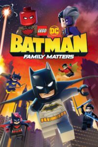 "Poster for the movie ""Lego DC Batman: Family Matters"""