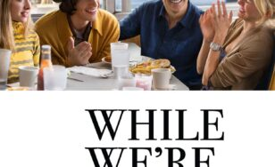 "Poster for the movie ""While We're Young"""