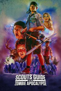 """Poster for the movie """"Scouts Guide to the Zombie Apocalypse"""""""