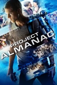 "Poster for the movie ""Project Almanac"""