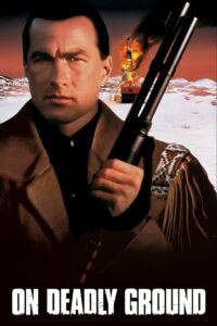 "Poster for the movie ""On Deadly Ground"""