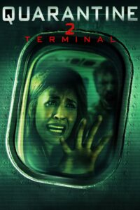 "Poster for the movie ""Quarantine 2: Terminal"""