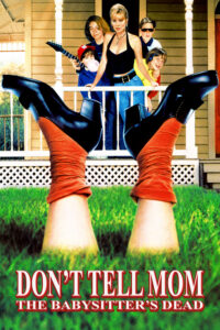 """Poster for the movie """"Don't Tell Mom the Babysitter's Dead"""""""